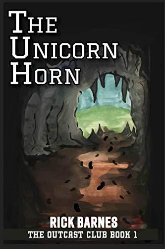 (The Unicorn Horn: The Outcast Club Book 1)