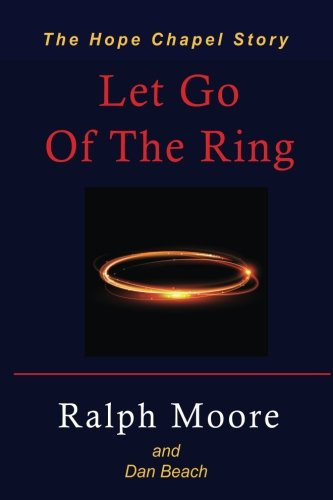 Let Go Of The Ring: The Hope Chapel ()
