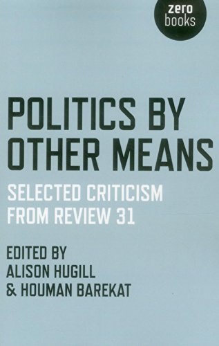 Politics by Other Means: Selected Criticism from Review 31