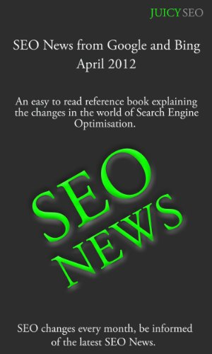 The latest SEO News from Google and Bing for April 2012