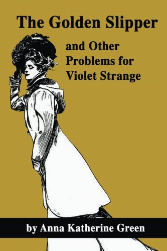 Victorian Slipper (The Golden Slipper, and Other Problems for Violet Strange)