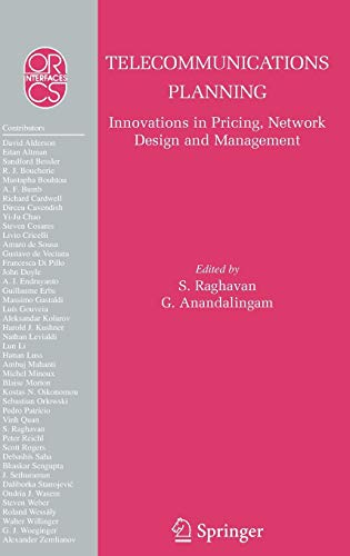 Telecommunications Planning: Innovations in Pricing, Network Design and Management (Operations Research/Computer Science Interfaces Series)