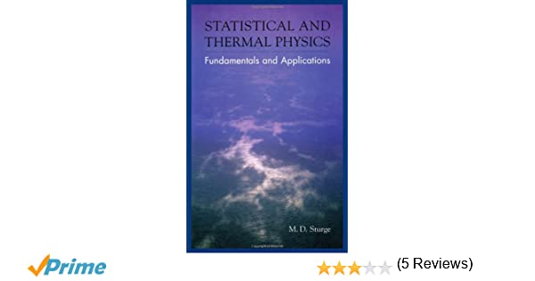 Statistical and thermal physics fundamentals and applications statistical and thermal physics fundamentals and applications md sturge 9781568811963 amazon books fandeluxe Images