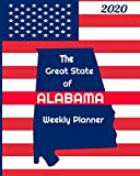 The Great State of Alabama Weekly Planner: 2020 Diary Calendar and Notebook