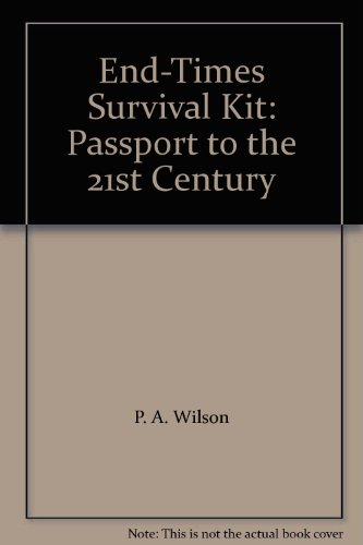 End-Times Survival Kit: Passport to the 21st Century