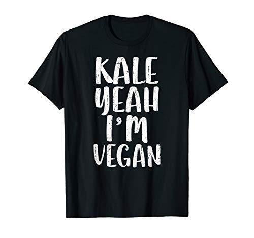 Kale Yeah I'm Vegan T-Shirt Vegetarian Gift Shirt
