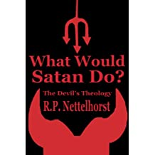 What Would Satan Do? The Devil's Theology