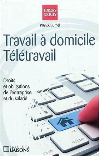 43f533018f2 Amazon.fr - Travail à domicile - Télétravail  Droits et obligations de  l entreprise et du salarié - Patrick Burnel - Livres
