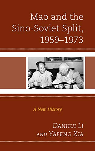 Mao and the Sino-Soviet Split, 1959–1973: A New History (The Harvard Cold War Studies Book Series)