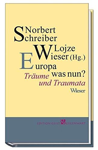 Europa was nun?: Träume und Traumata (Edition Geist & Gegenwart)