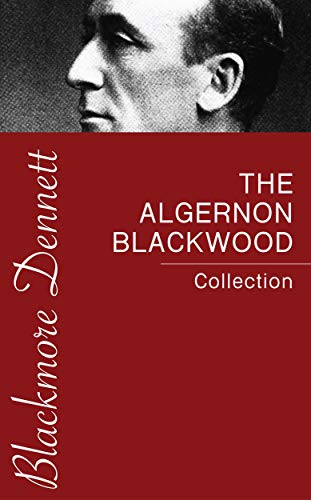The Algernon Blackwood Collection por Algernon Blackwood