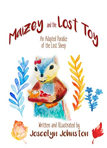 Maizey and the Lost Toy: An Adaptated Parable of the lost sheep.