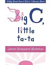 Big C, little ta-ta: Kicking Breast Cancer's Butt in 7 Humorous Stories