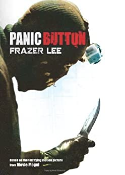 Panic Button - A Psychological Thriller by [Lee, Frazer]