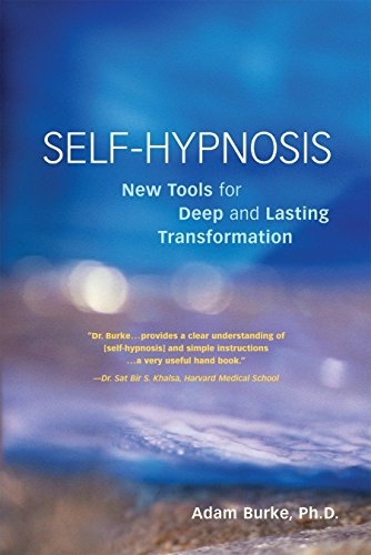 Self-Hypnosis: New Tools for Deep and Lasting Transformation by Unknown