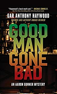 Book Cover: Good Man Gone Bad: An Aaron Gunner Mystery