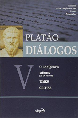 Diálogos V. O Banquete, Mênon, Timeu e Crítias