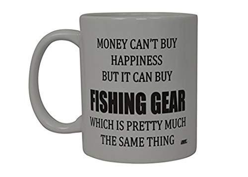 Rogue River Tactical Best Funny Coffee Mug Money Can't Buy Happiness But It Can Buy Fishing Gear Novelty Cup Great Gift For Men Dad Fish ()