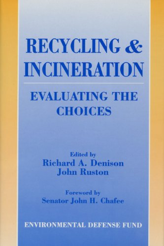 Recycling and Incineration: Evaluating The Choices Pdf