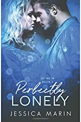 Perfectly Lonely (Let Me In)