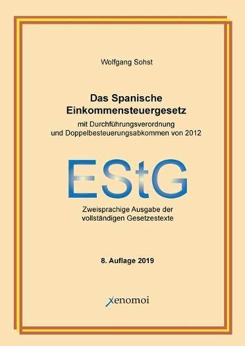 Das Spanische Einkommensteuergesetz (mit Durchführungsverordnung): Zweisprachige Ausgabe der vollständigen Gesetzestexte por Wolfgang Sohst