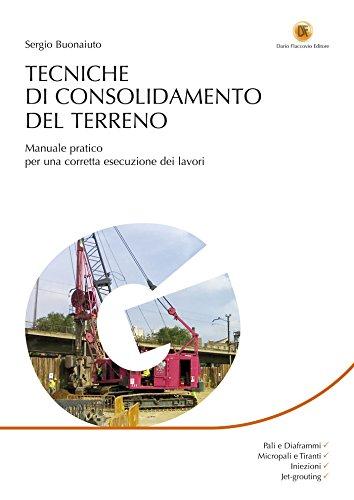 Tecniche di consolidamento del terreno: Manuale pratico per una corretta esecuzione dei lavori (Italian Edition)