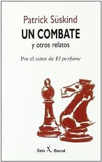 Un combate y otros relatos par Süskind