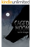 Caged Moon (The Caged Moon Series Book 1)