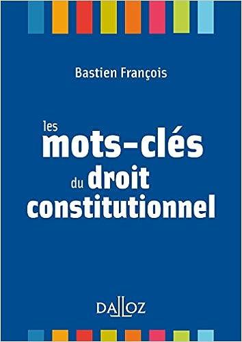 Amazon Fr Les Mots Cles Du Droit Constitutionnel