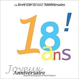 Le Livre D Or De Mon Anniversaire 18 Ans Joyeux