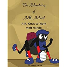 { [ A. R. GOES TO WORK WITH HAROLD ] } Smith, Sandi ( AUTHOR ) Oct-05-2013 Paperback