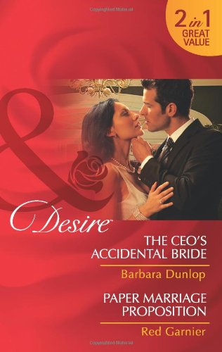 book cover of The CEO\'s Accidental Bride / Paper Marriage Proposition
