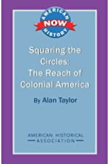 Squaring the Circles: The Reach of Colonial America (American History Now) Paperback
