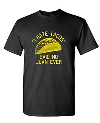 I HATE TACOS said no Juan ever - funny - Mens Cotton T-Shirt