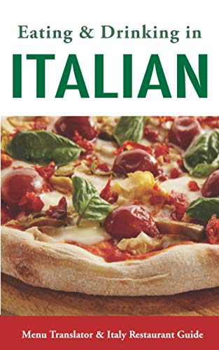 Eating & Drinking in Italian: Menu Translator and Italy Restaurant Guide (Europe Made Easy Travel...
