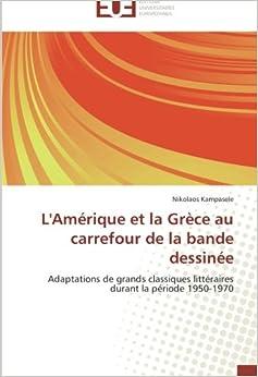 Book L'Amérique et la Grèce au carrefour de la bande dessinée: Adaptations de grands classiques littéraires durant la période 1950-1970