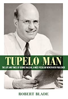 Tupelo Man (Willie Morris Books in Memoir and Biography) by [Blade, Robert]