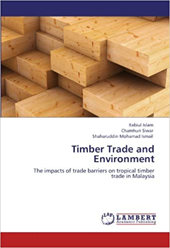 Timber Trade and Environment: The impacts of trade barriers on tropical timber trade in Malaysia