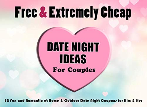 Free Extremely Cheap Date Night Ideas For Couples 52 Fun And Romantic At Home Outdoor Date Night Coupons For Him Her Great Gift For Relationship Date Night