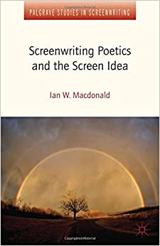 Book Screenwriting Poetics and the Screen Idea (Palgrave Studies in Screenwriting)