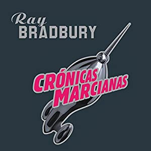 Crónicas Marcianas Audiobook by Ray Bradbury Narrated by Germán Gijón