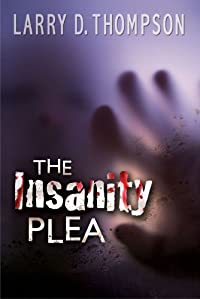 The Insanity Plea by Larry D. Thompson ebook deal