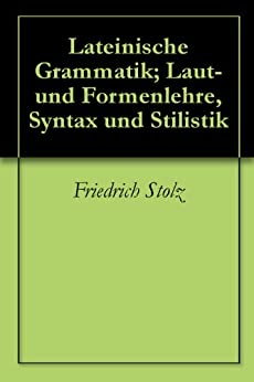 lateinische grammatik laut und formenlehre syntax und stilistik kindle edition by friedrich. Black Bedroom Furniture Sets. Home Design Ideas