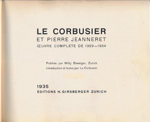 Le Corbusier et Pierre Jeanneret : Oeuvre Complete de 1929 -1934