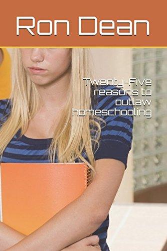 Twenty-Five reasons to outlaw homeschooling: Amazon.es: Dean ...