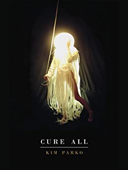 Cure All by [Parko, Kim]
