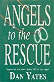 Angels to the Rescue, Dan Yates, 1577342100