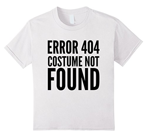 Kids 404 Error - Costume Not Found - Funny T-Shirt Halloween 12 White -