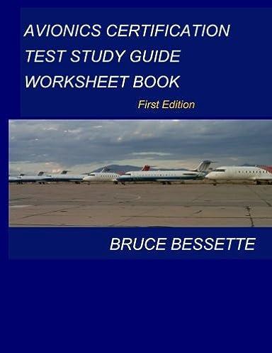 avionics certification test study guide worksheet book mr bruce rh amazon com Avionics Engineer Packaging Avionic Electronic Engineer
