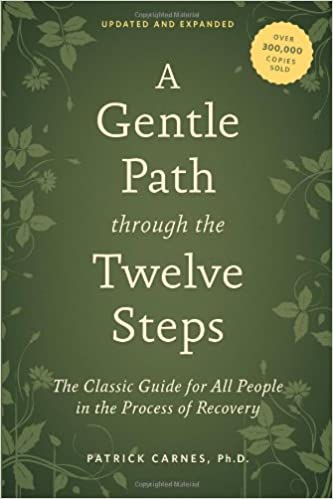 A Gentle Path through the Twelve Steps: The Classic Guide for All ...